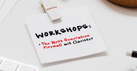 Kostenloser Reseller Workshop: Next Generation Firewalls mit Clavister