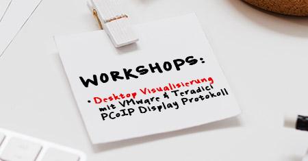 Kostenloser Reseller Workshop Desktop Virtualisierung mit VMware und Teradici